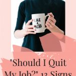"woman thinking, ""Should I quit my job?"""